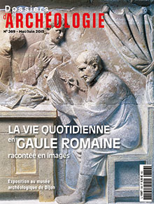 Dossiers d'Archéologie n° 369 - mai/juin 2015